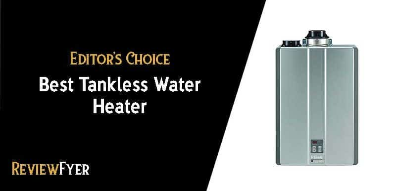 Best Tankless Water Heater Reviews: (2018)